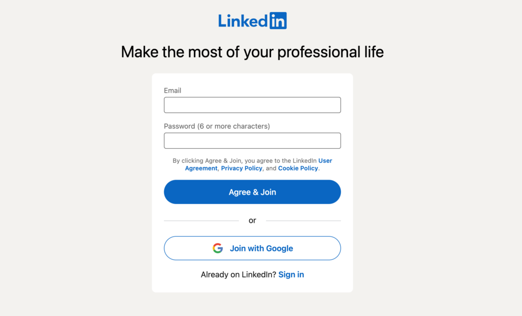 Linkedin's sign up page, wher eit simply asks for an email + password or if you want to sign up through google